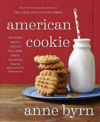 American Cookie: The Snaps, Drops, Jumbles, Tea Cakes, Bars and Brownies That We