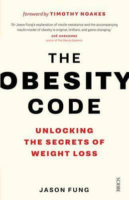 The Obesity Code: Unlocking The Secrets of Weight Loss by Fung, Dr. Jason Pape
