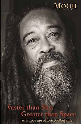 """""""Vaster Than Sky, Greater Than Space: What You are Before You Became"""" by MOOJI"""
