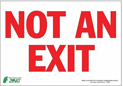 Zing Not An Exit Sign, 7 x 10In, R/WHT, ENG, Text - 1080S