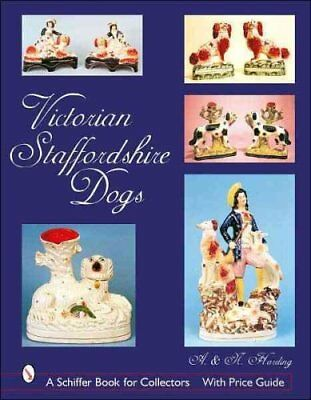 Victorian Staffordshire Dogs by A. Harding and N. Harding (2006, Hardcover)