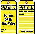 """Brady Heavy-Duty Polyester, Do Not Open This Valve Caution Tag, 5-3/4"""" Height,"""