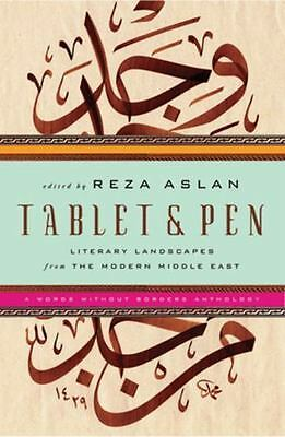 Tablet and Pen : Literary Landscapes from the Modern... by Reza Aslan, Hardback