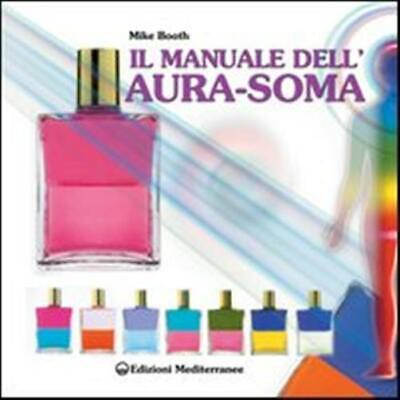 Il manuale dell'aura-soma - Booth Mike