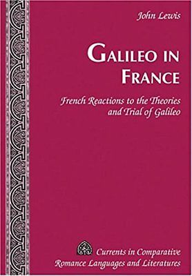 Galileo in France: French Reactions to the Theo, Lewis*-