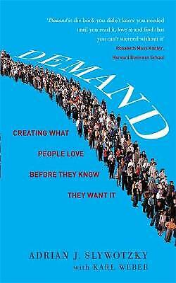Demand: Creating What People Love Before They Know They Want It, Adrian Slywotzk