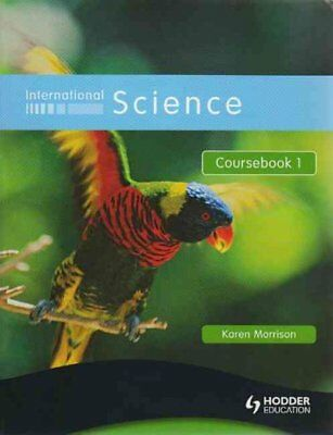 International Science: Coursebook Bk. 1, Morrison, Karen
