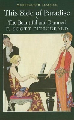 This Side of Paradise / The Beautiful and Damned (Wordsworth Classics),F. Scott