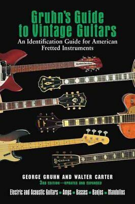 Gruhn's Guide to Vintage Guitars : An Identification Guide for American...