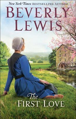 The First Love by Beverly Lewis (2018, Paperback)