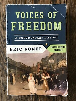 Voices of Freedom a Documentary History by Eric Foner, Fourth Edition Volume 2