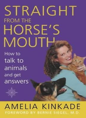 Straight from the Horse's Mouth: How to Talk to Animals and Get Answers,Amelia