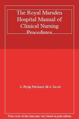 The Royal Marsden Hospital Manual of Clinical Nursing Procedures,A.Phylip Pritc