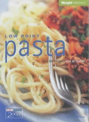 Low Point Pasta: Over 60 Recipes Low in Points (Weight Watchers),Becky Johnson,
