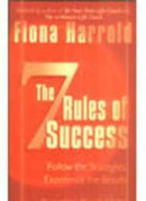 The Seven Rules Of Success: Follow the Strategies, Experience the Results,Fiona
