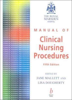 The Royal Marsden Hospital Manual of Clinical Nursing Procedures 5e,Jane Mallet