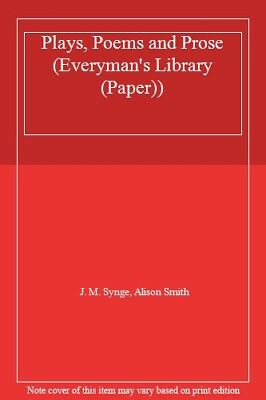 Plays, Poems and Prose (Everyman's Library (Paper)),J. M. Synge, Alison Smith