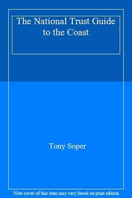 The National Trust Guide to the Coast,Tony Soper