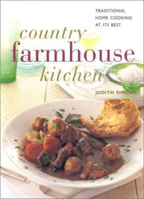 Country Farmhouse Kitchen: Traditional Home Cooking at Its Best (The contempor,
