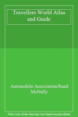 Travellers World Atlas and Guide,Automobile Association/Rand McNally