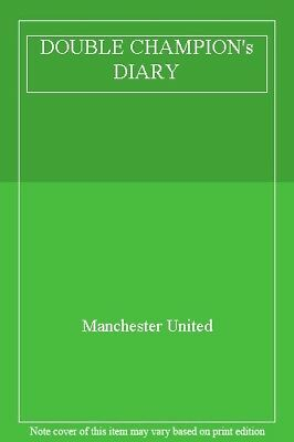 DOUBLE CHAMPION's DIARY,Manchester United