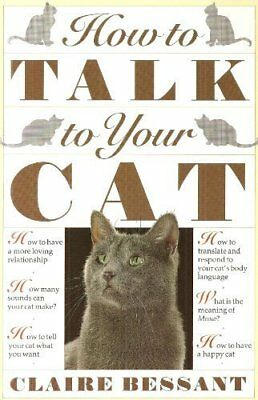 How to Talk to Your Cat,Claire Bessant