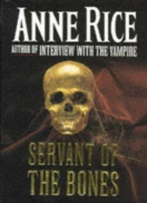 The Servant of the Bones,Anne Rice