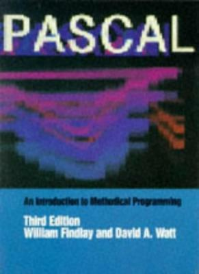 Pascal: An Introduction To Methodical Programming, 3rd Edition: An Introductio,