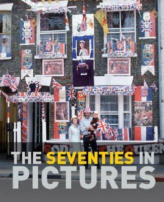 The Seventies in Pictures,