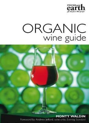 The Friends of the Earth Organic Wine Guide,Monty Waldin, Andrew Jefford