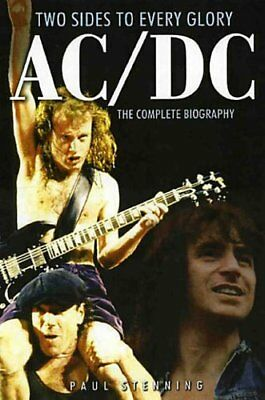 AC/DC: TWO SIDES TO EVERY GLORY : The Complete Biography,Paul Stenning
