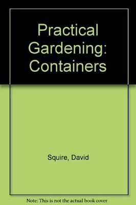 Practical Gardening: Containers,David Squire