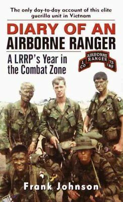Diary of an Airborne Ranger : A LRRP's Year in the Combat Zone by Frank...