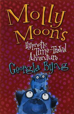 Molly Moon's Hypnotic Time-Travel Adventure,Georgia Byng- 9780330434614