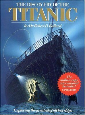 Discovery of the Titanic: Exploring the Greatest of All Lost Ships,Robert D. Ba