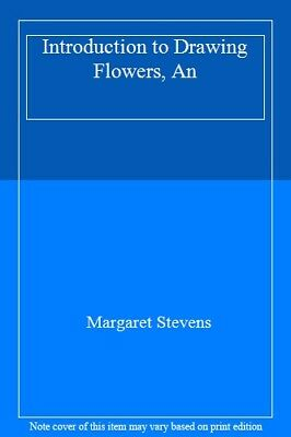 Introduction to Drawing Flowers, An,Margaret Stevens