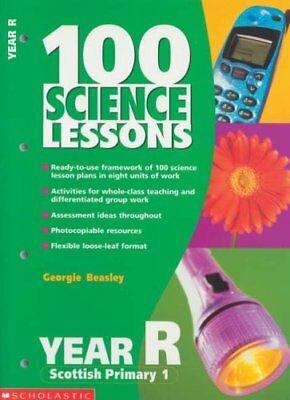 100 Science Lessons for Year Reception,Georgie Beasley