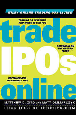 Trade IPOs Online: Getting in on the Ground Floor (Wiley Online Trading for a Li