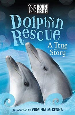 Born Free Dolphin Rescue: A True Story,Jinny Johnson