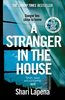 A Stranger in the House: From the author of THE COUPLE NEXT DOOR,Shari Lapena