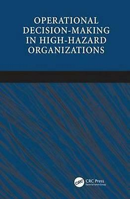 Operational Decision-making in High-hazard Organizations: Drawing a Line in the