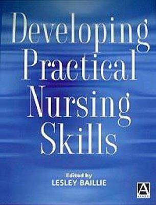 Developing Practical Nursing Skills: An Active Foundation Guide,Lesley Baillie