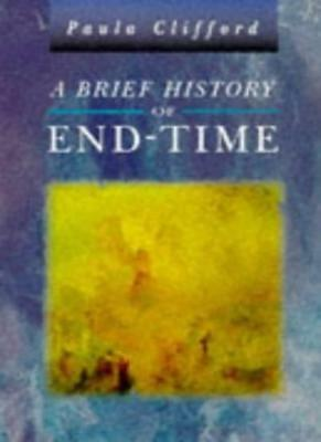 A Brief History of the End-time,Paula Clifford