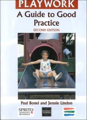 Good Practice in Playwork Second Edition: A Guide to Good Practice,Paul Bonel,