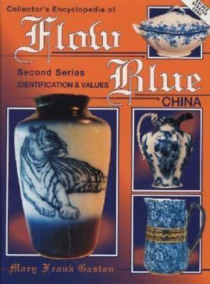 Collector's Encyclopedia of Flow Blue China by Mary Frank Gaston 2nd Series Book