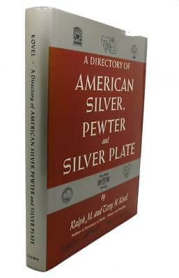 Ralph Kovel, Terry Kovel A DIRECTORY OF AMERICAN SILVER, PEWTER AND SILVER PLATE
