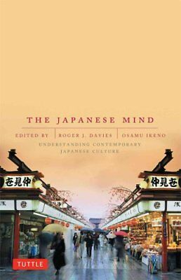 The Japanese Mind : Understanding Contemporary Japanese Culture by Roger J....