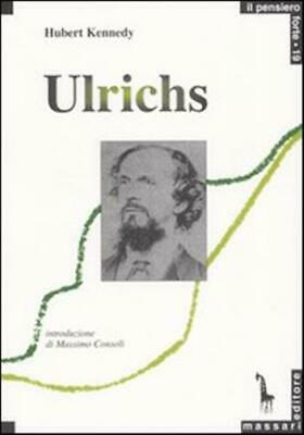 Karl Heinrich Ulrichs. Pioniere del movimento gay - Kennedy Hubert