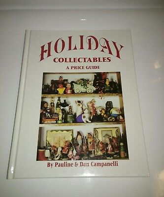 HOLIDAY COLLECTABLES A PRICE GUIDE By Dan Campanelli  Hardcover  NEW
