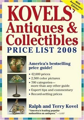 Kovels' Antiques & Collectibles Price List 2008: The Bestselling Price Guide…